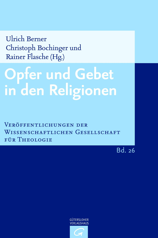 Opfer und Gebet in den Religionen (VWGTh 26)