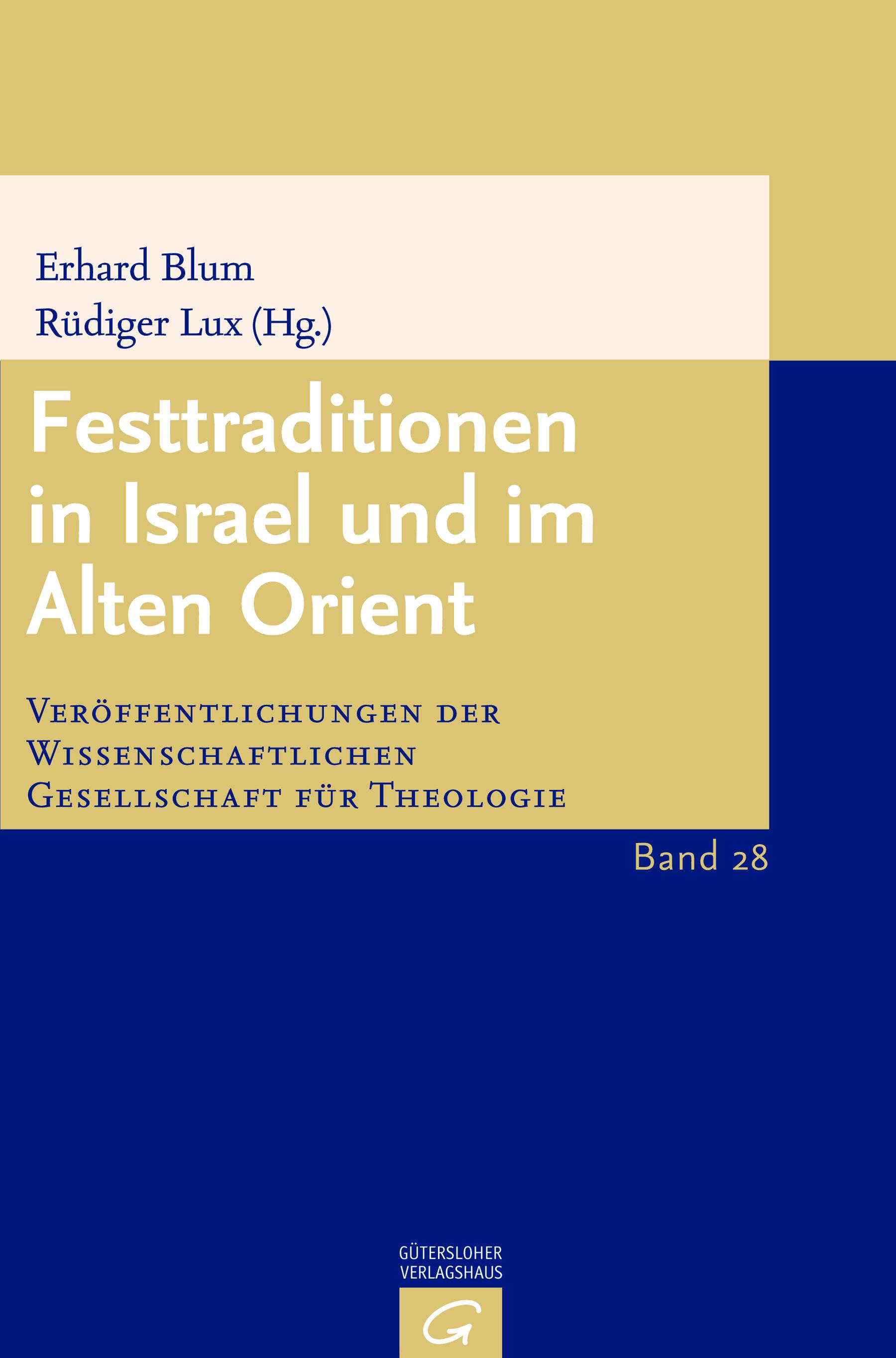 Festtraditionen in Israel und im Alten Orient (VWGTh 28)